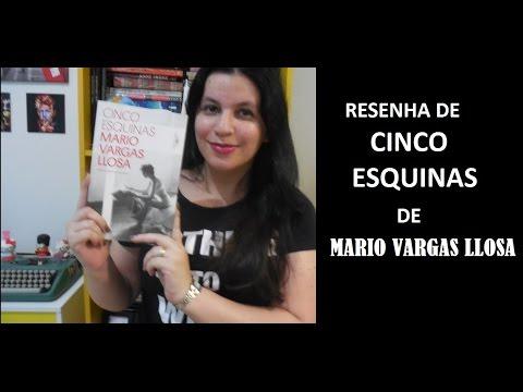 RESENHA I MARIO VARGAS LLOSA I CINCO ESQUINAS