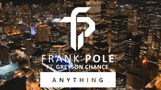 Frank Pole Ft. Greyson Chance - Anything [Letra En Español]