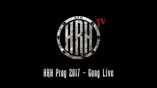 HRH TV – Gong Live @ Prog V