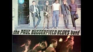 THE PAUL BUTTERFIELD BLUES BAND  The <b>Paul Butterfield</b> Blues Band Full Album