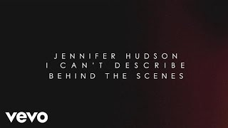 Jennifer Hudson - I Can't Describe (The Way I Feel) (Behind The Scenes) ft. T.I.