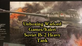 The Solowargaming Show Unboxing Warlord Games Italeri Soviet IS 2 Heavy Tank