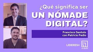 ¿Qué significa ser un nómade digital? Francisco Santolo en conversación con Patricio Fedio