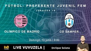 R.F.F.M. - PREFERENTE FEMENINO JUVENIL - GRUPO 1 - Jornada 18: C.D.E. Olimpico de Madrid 5-0 C.D. Samper