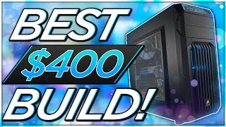 ULTIMATE $400 BUDGET GAMING PC BUILD FOR NEW YOUTUBERS! BEST $400 CONSOLE KILLER 2018! [1080P@60FPS]