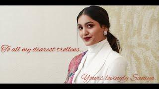 To all my dearest trollens   Saniya Iyappan
