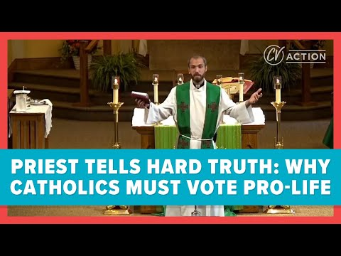 Priest Tells Hard Truth: Why Catholics Must Vote Pro-Life