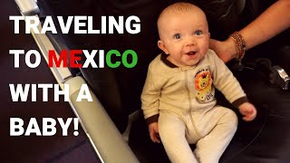 Travel With Baby TO MEXICO - SAFE & SOUND?