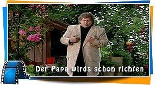 Der Papa wirds schon richten, (Lied von Peter Alexander)