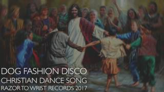 "Dog Fashion Disco ""Christian Dance Song"""