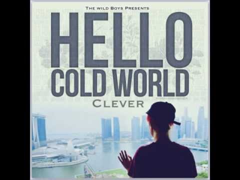 Clever Ft. DonnieFresh - Hello, Cold World (Pro. by Dresome)