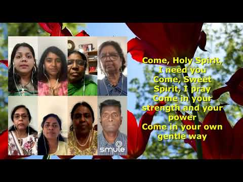 Come Holy Spirit I need you by Choir
