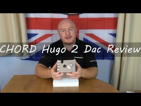 Chord Hugo 2 HiFi Dac Section Review – Have Chord Electronics Really moved things on with the Hugo 2