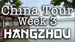 Chaos, Confusion & The West Lake - China Tour, Week 3 - Hangzhou