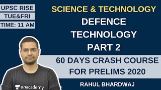 Defence Technology Part 2 | Science & Technology | 60 Days Crash Course for Prelims 2020