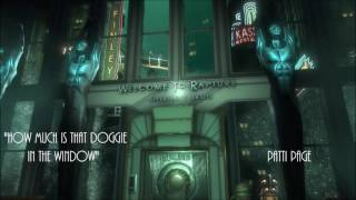 Bioshock - How Much Is That Doggie In The Window - Patti Page
