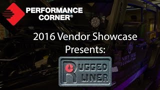 2016 Performance Corner™ Vendor Showcase presents: Rugged Liner