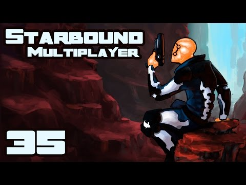 Let's Play Starbound 1.0 Multiplayer - Part 35 - Big Ape Is No Longer Watching You