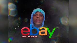 """Tray Global """"eBay"""" (Official Audio) Instagram @TrayGlobal 🧤."""