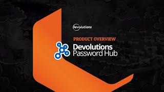 Devolutions Password Hub Business - Simple Cloud-Based Password Management for Teams