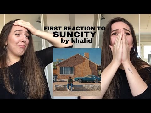 REACTING TO SUNCITY By KHALID - June's Journey