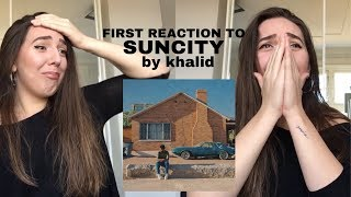 REACTING TO SUNCITY by KHALID