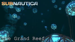 The Grand Reef - Subnautica | Game Guide | Part 2