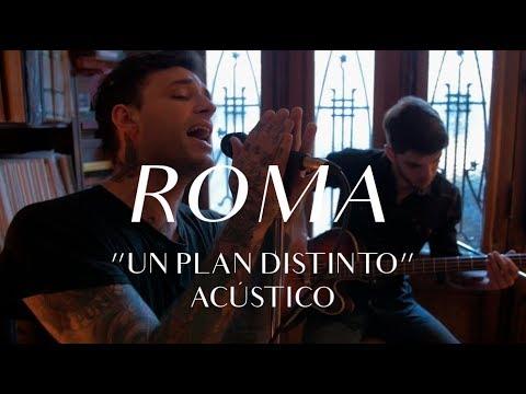 Roma video Un plan distinto - CMTV Acústico 2017