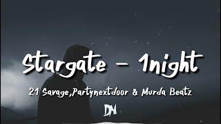 Stargate   1Night (Lyrics) Ft. PARTYNEXTDOOR, 21 Savage, Murda Beatz