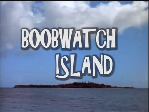 Baywatch Music Video # 73 - Here On Boobwatch Island (Parody of GIlligan's Island)