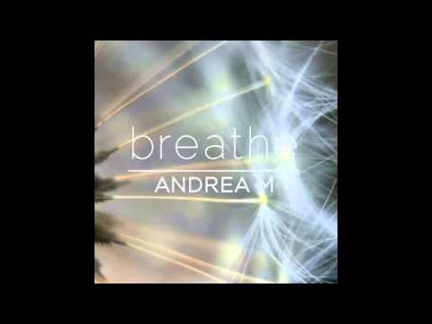 Breathe (Single) by Andrea M