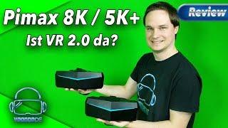 Pimax 8K und 5K - Kurzreview! VR 2.0 in 10 Minuten erklärt [Virtual Reality]