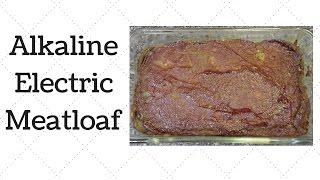 'Meat' loaf Dr. Sebi Alkaline Electric Recipe
