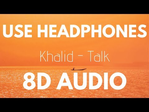Khalid - Talk (8D AUDIO) - 8D TUNES