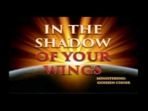 LFC Goshen//IN THE SHADOW OF YOUR WINGS//