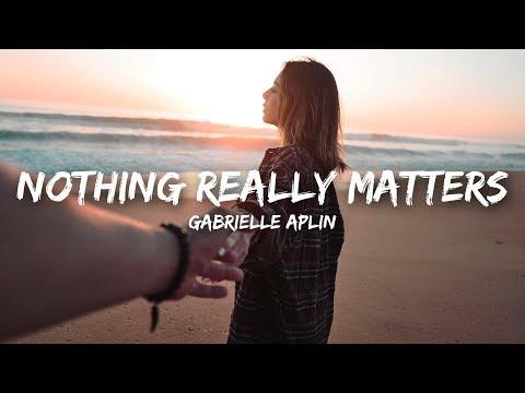 Gabrielle Aplin - Nothing Really Matters (Lyrics)