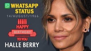 "American Actress ""Halle Berry Birthday"" YouTube Video | Whatsapp Status [August Born]"