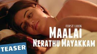 Maalai Nerathu Mayakkam - First Look Teaser