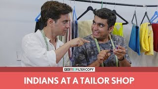 FilterCopy | Indians At A Tailor Shop | Ft. Viraj Ghelani