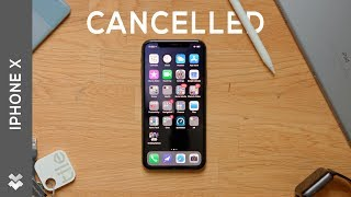 The Apple iPhone X is Getting Cancelled!?