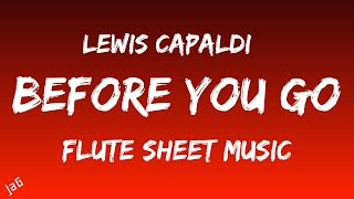 Flute - Before You Go - Lewis Capaldi - Sheet Music & Piano Accompaniment - PDFs