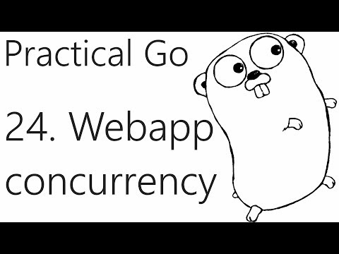 Adding Concurrency to our Web App – Go Lang Practical  Programming Tutorial p.24