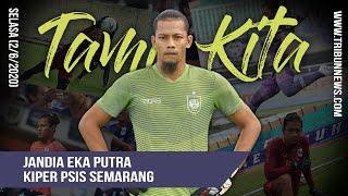TAMU KITA - Ngobrol Bareng Kiper PSIS Semarang Jandia Eka Putra yang Katanya Mirip Virgil van Dijk