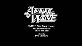 Tellin' Me Lies - April Wine Cover