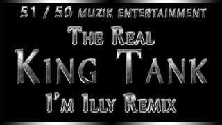 King Tank Im Illy Remix