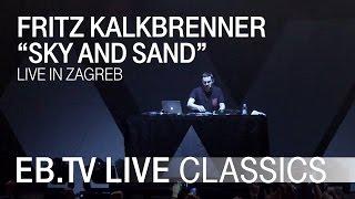 "FRITZ KALKBRENNER ""Sky And Sand""  EB.TV Live Classics"