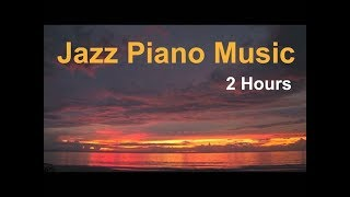 Piano Jazz & Jazz Piano: 2 Hours of Best Smooth Jazz Piano Music