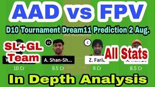 AAD vs FPV Dream11 | AAD vs FPV Dream11 Team | D10 Tournament AAD vs FPV Today Match Dream11 Team |
