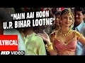 """Main Aai Hoon U.P. Bihar Lootne"" Lyrical Video || Shool || Ft. Shilpa Shetty"