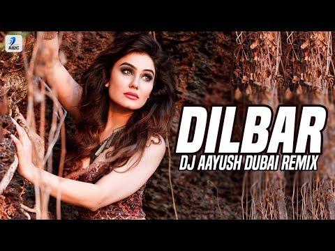 Dilbar Dilbar (Remix)   DJ Aayush Dubai   Nora Fatehi   Neha Kakkar   Dhvani Bhanushali